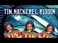 Tin Mackerel Riddim Megamix (Maximum Sound Bwoy Killers) 2013