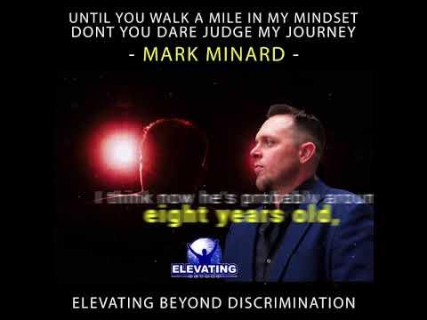 Walk A Mile In My Mindset: Elevating Beyond Discrimination - Mark Minard