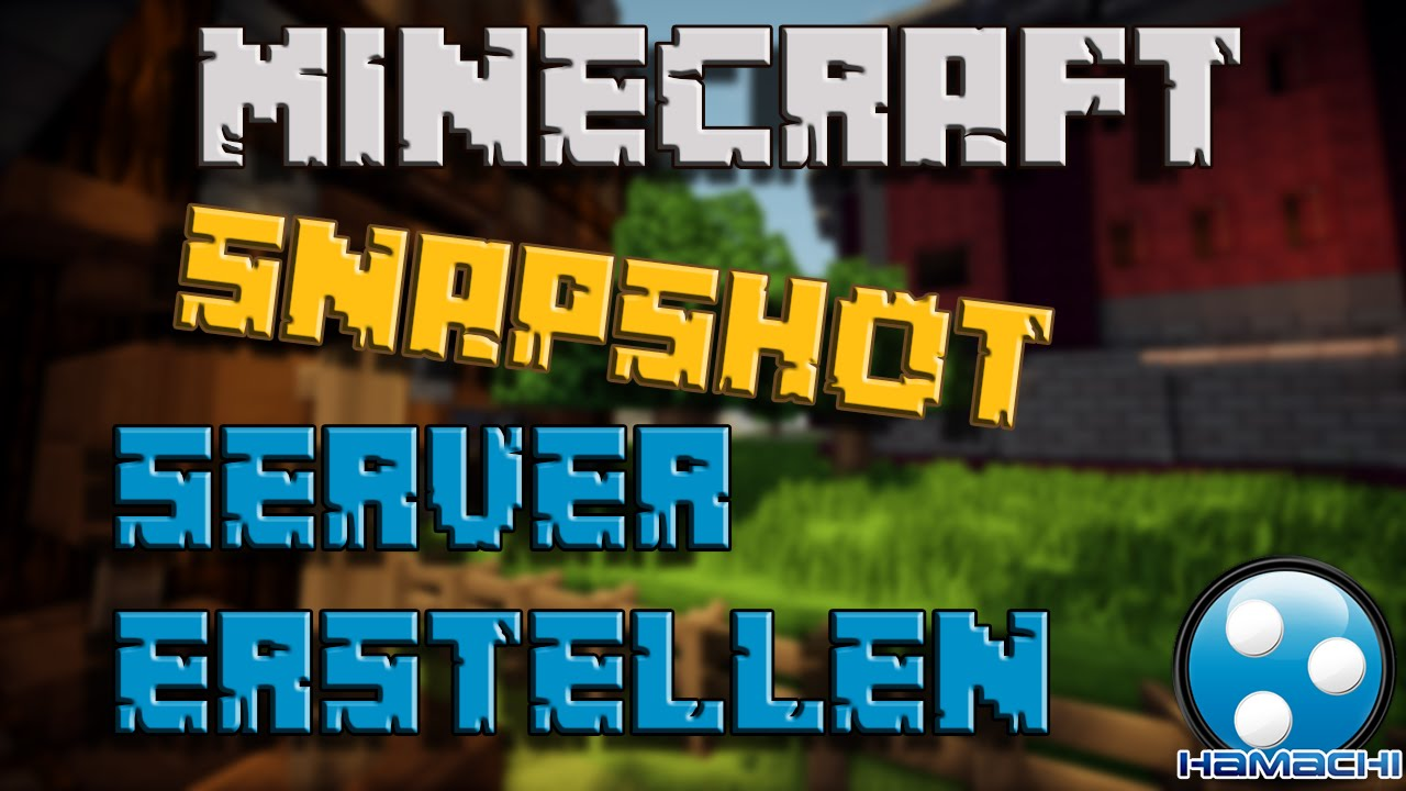 MINECRAFT SNAPSHOT SERVER ERSTELLEN HAMACHI German YouTube - Minecraft server erstellen hamachi 1 10