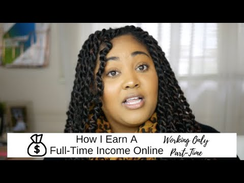 HOW I EARN A FULL-TIME INCOME ONLINE WORKING ONLY PART-TIME…7 WAYS I EARN MONEY ONLINE EACH MONTH