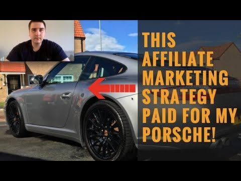 This Affiliate Marketing Strategy Paid For My Porsche!