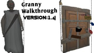 Granny Walkthrough-Version:1.4