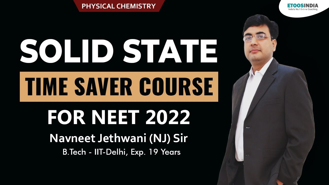 Solid State - NEET Physical Chemistry by NJ Sir | Best Droppers Course for NEET 2022