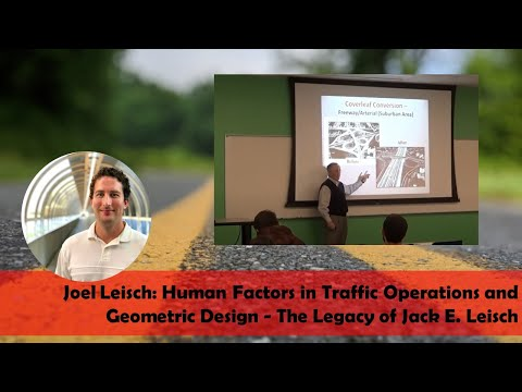 Joel Leisch: Human Factors in Traffic Operations and Geometric Design - The Legacy of Jack E. Leisch