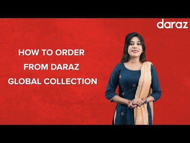 How to Order Daraz Global Product | দারাজ থেকে সহজে গ্লোবাল পণ্য অর্ডার করার পদ্ধতি !