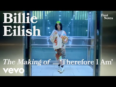 Billie Eilish - The Making of 'Therefore I Am'   Vevo Footnotes