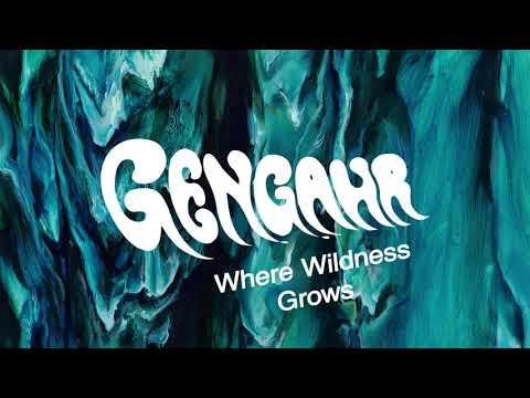 Gengahr - Where Wildness Grows (Official Audio)