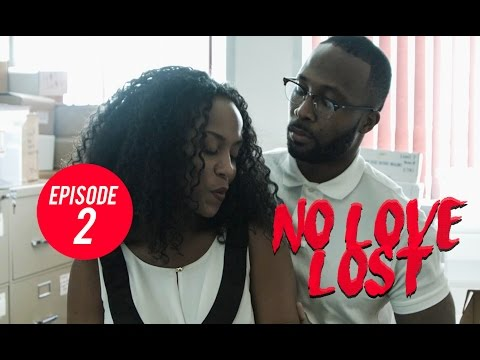No Love Lost - Episode 2 | 2 of 8 #NoLoveLost2K