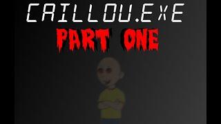 Caillou.exe Part 1