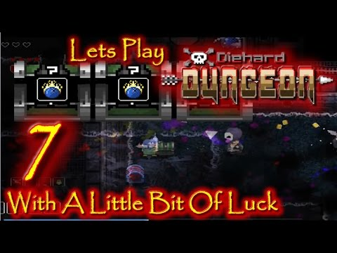 With A Little Bit Of Luck Diehard Dungeon Lets Play 7