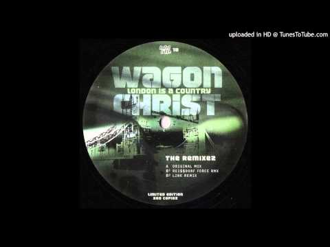 Wagon Christ - London Is A Country (Rei$$dorf Force Mix)