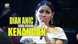 Download KENANGAN - DIAN ANIC. ANICA NADA VERSION