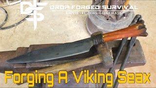 BlackSmithing - Forging a 11th Century Viking Seax