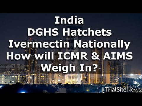 News Roundup   India: DGHS Chops Ivermectin Nationally — How will ICMR & AIMS Weigh In?
