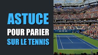 Astuce pour parier sur le tennis