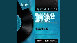 Babe's Blues · Dave Lambert, Jon Hendricks, Annie Ross The Swingers...
