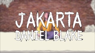 Daniel Blake--Jakarta (Official Video)