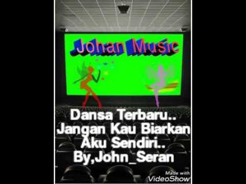 Dansa Baru :  Jangan Kau Biarkan Aku Sendiri              By,John Seran Mp3