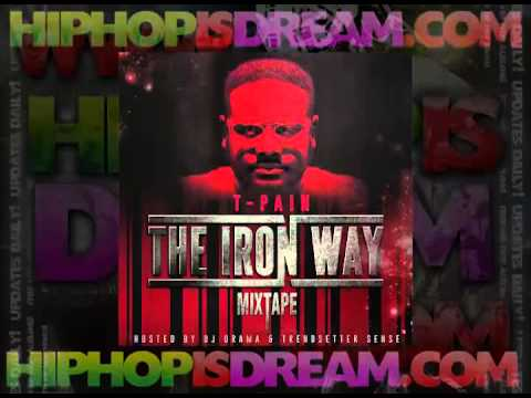 T Pain - The Iron Way (Full Mixtape) +ZIP Download