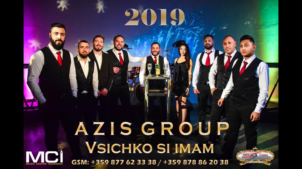 AZIS GROUP 2019   Vsichko si imam