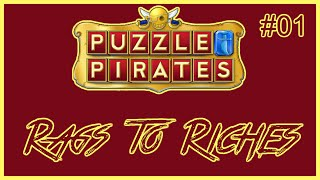 Puzzle Pirates | Rags to Riches | Episode 01