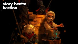 Story Beats: Bastion