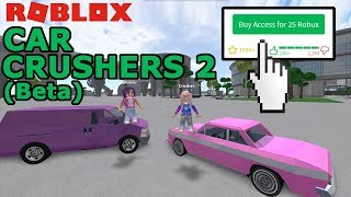 We Spent 25 Robux to Play CAR CRUSHERS 2 (BETA) / Was It Worth It?! / Roblox