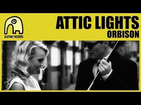 ATTIC LIGHTS - Orbison [Official]