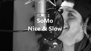 Repeat youtube video Usher - Nice & Slow (Rendition) by SoMo