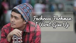 Watch Fachreza Farhman I Wont Give Up video