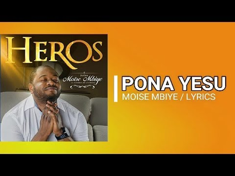 PONA YESU - Moise Mbiye Ft Sandra Mbuyi Paroles Fr/lg