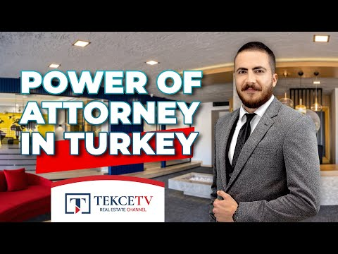 Power of Attorney in Turkey | How to Get Power of Attorney a