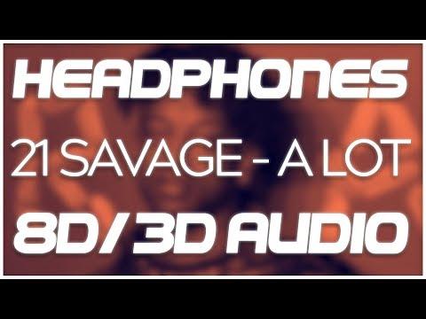 21 Savage - A Lot Ft. J. Cole (8D AUDIO & 3D AUDIO) 😍🎧
