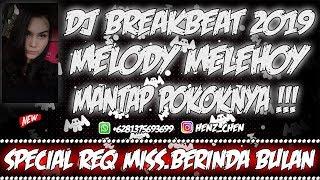 DJ BREAKBEAT MELODY MELEHOY 2019 SPECIAL REQ MISS BERINDA BULAN