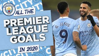 ALL <b>PREMIER LEAGUE</b> GOALS OF 2020 FOR CITY! | Best of 2020