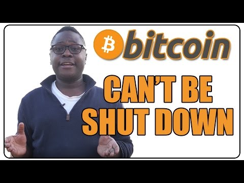 Why Bitcoin Can't Be Shut Down