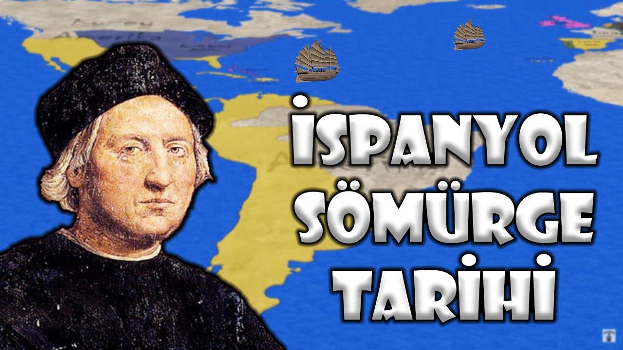 Kuruluştan Yıkılışa İspanyol İmparatorluğu    İspanyol Sömürge Tarihi