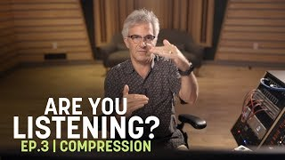 Are You Listening? Ep. 3 | Compression in Mastering