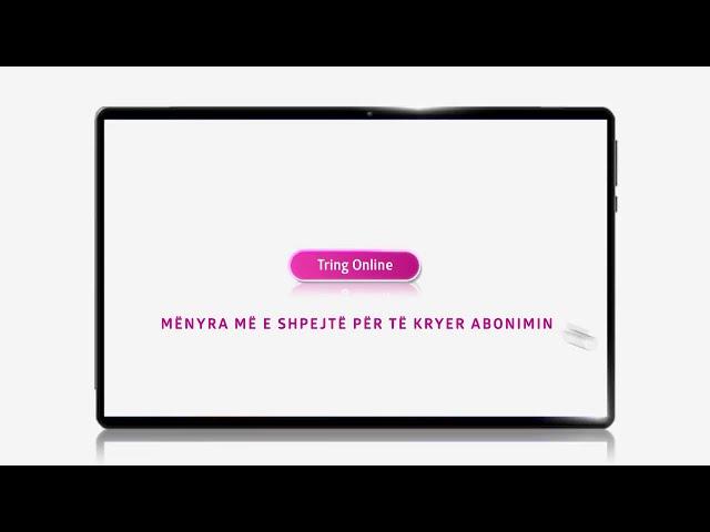 Tring Promo| Tring Online - Mënyra më e shpejtë për të kryer abonimin
