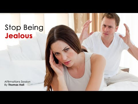 Stop Being Jealous - Affirmations Session - By Thomas Hall
