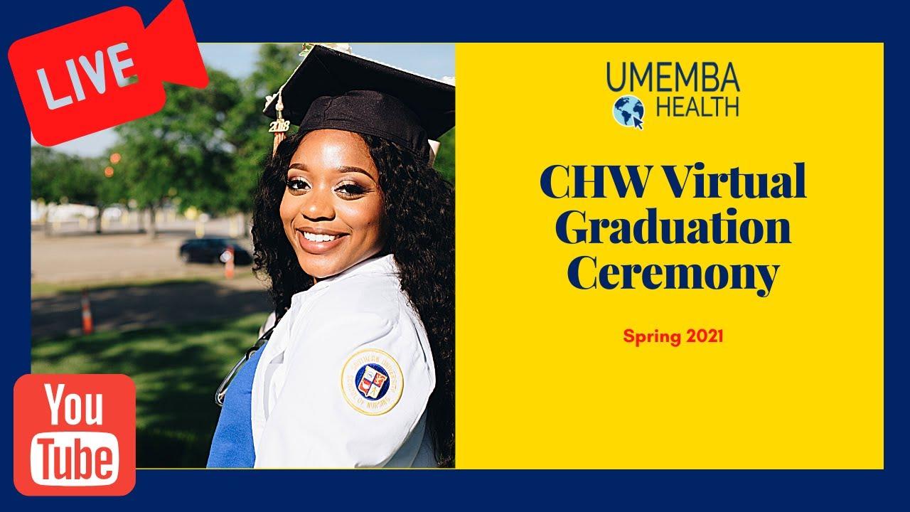 Watch the CHW Virtual Graduation Ceremony