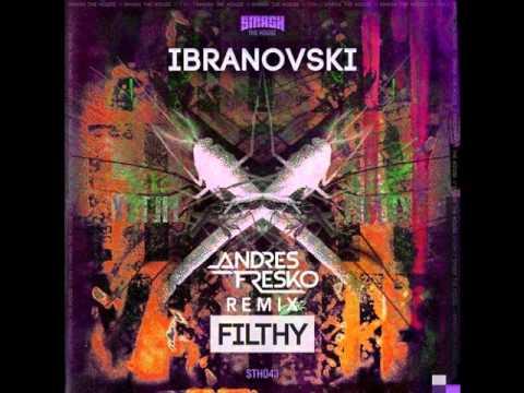 Ibranovski -Filthy (Andres Fresko Trap Remix)