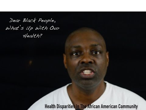 Dear Black People - African American Health Disparities