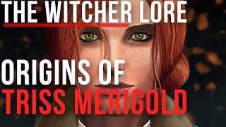 THE WITCHER LORE - Origins of Triss Merigold