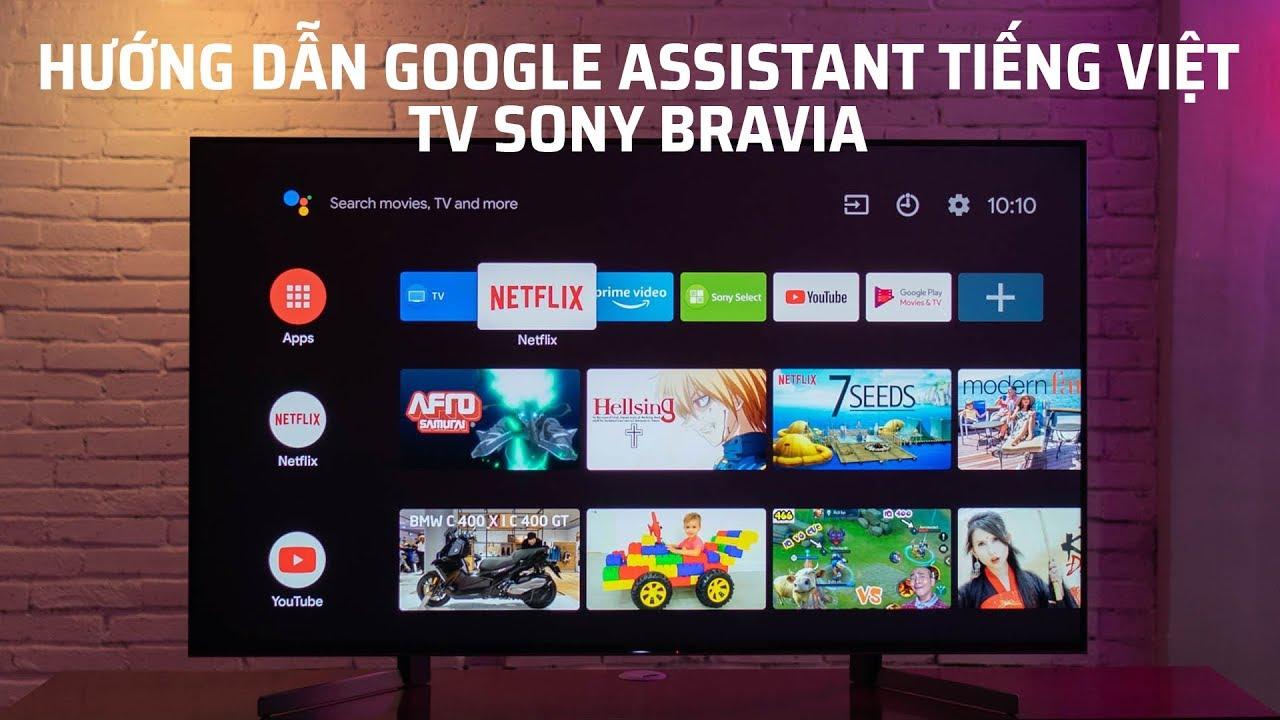 Hướng dẫn thiết lập Google Assistant tiếng việt trên TV Sony bravia