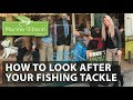 HOW TO: Look After Your Fishing Tackle