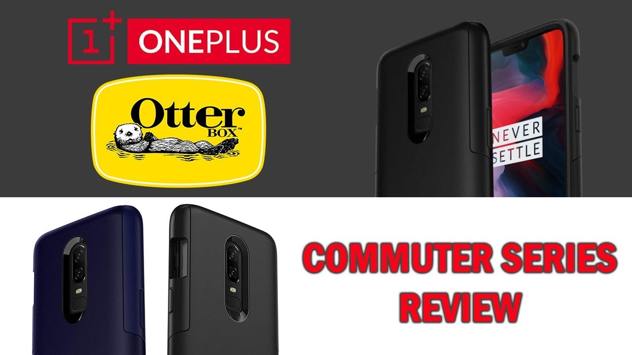 new products 0d66c 4ef5a OnePlus 6 OtterBox Commuter Case Review