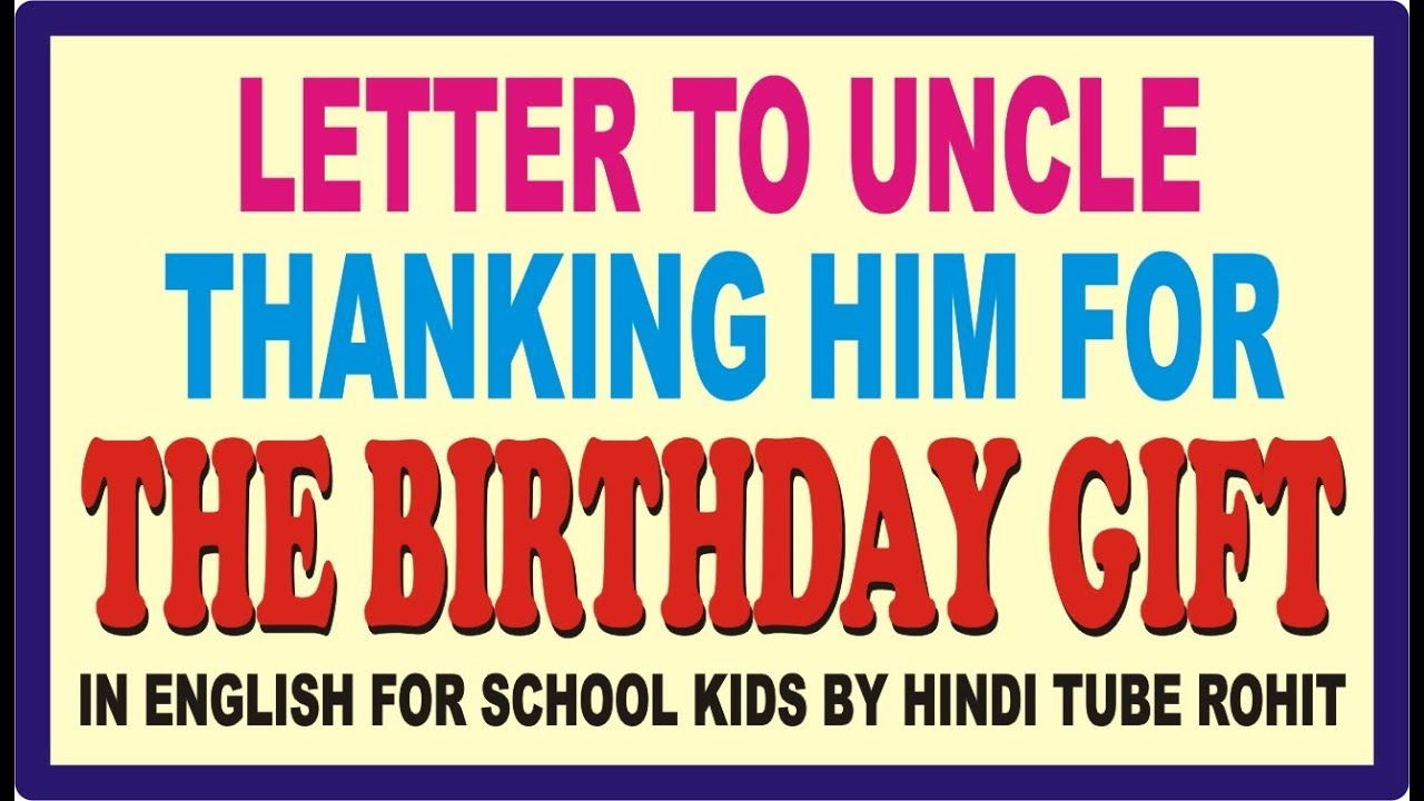 Letter To Uncle Thanking Him For Your Birthday Gift In English Youtube