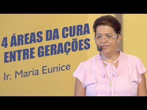 Como Tratar As 4 áreas Da Cura Entre As Gerações - Irmã Maria Eunice (11/12/16)