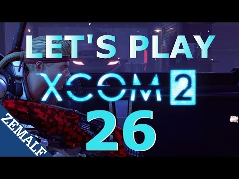 Let's Play XCOM 2 - Part 26 - Nick of Time